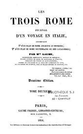 Les trois Rome: journal d'un voyage en Italie, accompagné: 1o d'un plan de Rome ancienne et moderne; 2o d'un plan de Rome souterraine ou des catacombes, Volume2