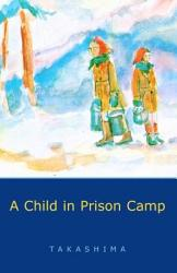 A Child In Prison Camp Book PDF