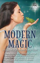 Modern Magic: A Quartet of Fractured Fairy Tales