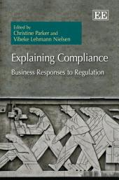 Explaining Compliance: Business Responses to Regulation