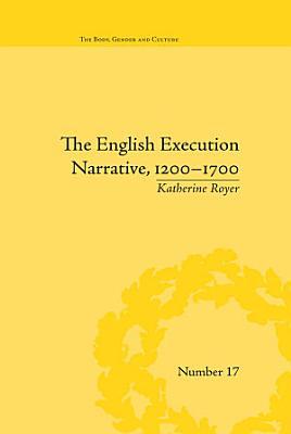 The English Execution Narrative  1200   1700