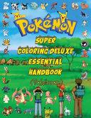 Super Coloring Deluxe Essential Handbook  Pok  mon  PDF