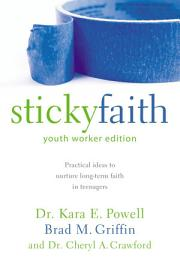 Sticky Faith  Youth Worker Edition