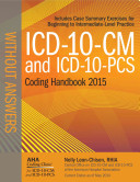 ICD 10 CM and ICD 10 PCS Coding Handbook  2015 Ed    Without Answers