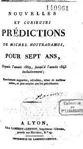 Nouvelles et curieuses prédictions de Michel Nostradamus pour sept ans, de 1839 à 1845