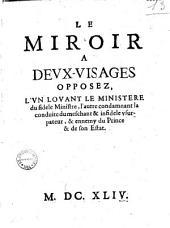 Le Miroir à deux-visages opposez, l'un lavant le ministère du fidèle ministre, l'autre condamnant la conduite du meschant & infidèle usurpateur & ennemy du Prince & de son Estat