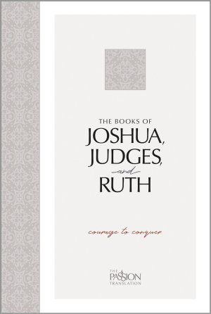 The Books of Joshua  Judges  and Ruth