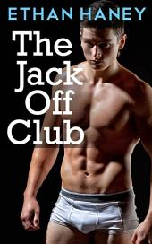 The Jack Off Club (A Hot Gay Sex Story)
