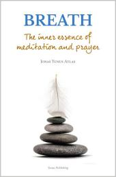 Breath: The inner essence of meditation and prayer