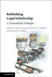 Rethinking Legal Scholarship: A Transatlantic Dialogue
