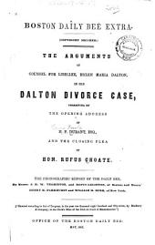 The Arguments of Counsel for the Libelee, Helen Maria Dalton, in the Dalton Divorce Case: Consisting of the Opening Address of H.F. Durant, Esq., and the Closing Plea of Hon. Rufus Choate : the Phonographic Report of the Daily Bee, by Messrs. J.M.W. Yerrington, and Rufus Leighton, of Boston and Messrs. Henry M. Parkhurst and William H. Burr, of New York