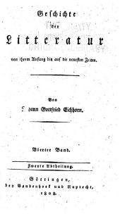 Geschichte der Litteratur von ihren Anfang bis auf die neuesten Zeiten: Band 4