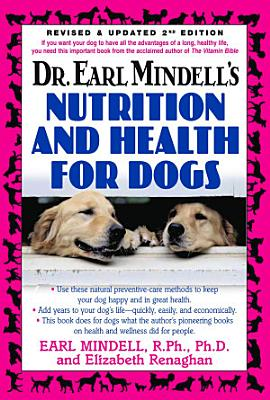 Dr  Earl Mindell s Nutrition and Health for Dogs PDF