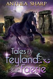 Tales of Feyland and Faerie: Eight Magical Tales