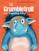 The Grumbletroll . . . Isn't Grumbling Today!