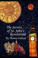 The Secrets Of St John S Revelations Book PDF
