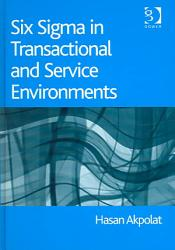 Six Sigma In Transactional And Service Environments Book PDF