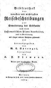 Bibliothek der neuesten und wichtigsten Reisebeschreibungen zur Erweiterung der Erdkunde nach einem systematischen Plane bearbeitet: Band 39