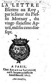 La lettre escritte au Roy ... du vingt-sixiesme Apuril, mil six cens dix sept