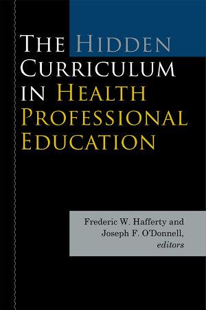 The Hidden Curriculum in Health Professional Education PDF