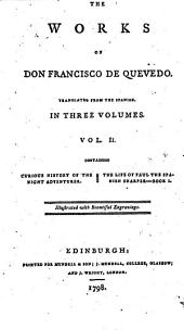The Works of Don Francisco de Quevedo: Curious history of the night a of Paul the Spanish sharper. Book I