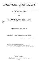 Charles Kingsley: His Letters and Memories of His Life
