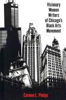 Visionary Women Writers of Chicago s Black Arts Movement PDF