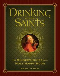 Drinking With The Saints Book PDF