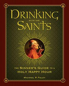 Drinking with the Saints Book