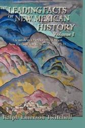 The Leading Facts Of New Mexican History Vol I Hardcover  Book PDF