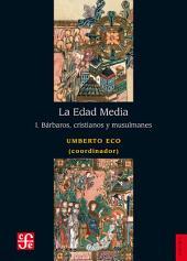 La Edad Media, I: Bárbaros, cristianos y musulmanes