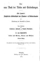 Alexander von Humboldt's Leben und Wirken, Reisen und Wissen: ein biographisches Denkmal