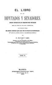 El libro de los diputados y senadores: Juicios críticos de los oradores más notables desde las córtes de Cádiz hasta nuestros dias, con la inserción íntegra del mejor discurso que cada uno de ellos ha pronunciado, Volumen 4