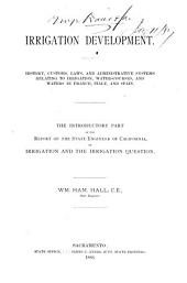Report of the State Engineer of California: On Irrigatior and the Irrigation Question, Volume 1