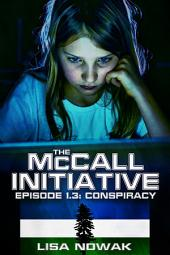The McCall Initiative Episode 1.3 Conspiracy