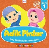 Adik Pintar: Buku Aktiviti Islamik Kanak-kanak Vol 1