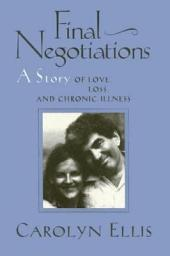 Final Negotiations: A Story of Love, and Chronic Illness