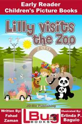 Lilly Visits The Zoo - Early Reader - Children's Picture Books