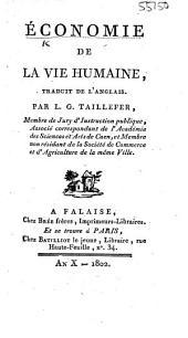 """Économie de la vie humaine, traduit ... par L. G. Taillefer. [Pt. I of """"The Economy Human Life,"""" by R. Dodsley. With the English text.]"""