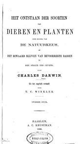 Het onstaan der soorten van dieren en planten door middel van de natuurkeus: of Het bewaard blijven van bevoorregte rassen in den strijd des levens, Volume 2