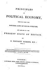 Principles of political economy, deduced from the natural laws of social welfare, and applied to the present state of Britain