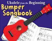 Ukulele From The Beginning: The Bumper Ukulele Songbook