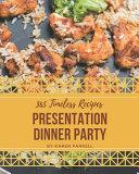 365 Timeless Presentation Dinner Party Recipes