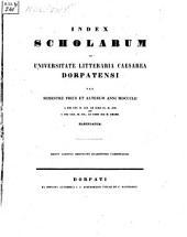 Index scholarum in Universitate Litteraria Caesarea Dorpatensi ... habendarum: 1852, 1. und 2. Sem