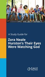 A Study Guide for Zora Neale Hurston s Their Eyes Were Watching God Book