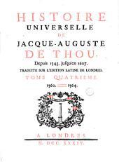 Histoire universelle de Jacques-Auguste de Thou: depuis 1543. jusqu'en 1607, Volume4