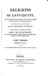 Religions de l'Antiquité, considérées principalement dans leurs formes symboliques et mythologiques: 2. Etudes philologiques, historiques et littéraires, pour servir de notes et d'éclaircissemens à l'introduction, et aux religions de l'Inde, de la Perse et de l'Egypte