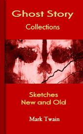 Sketches New and Old: Ghost Story Collections