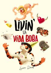 Livin' la Vida Boba: You Are Born, You Grow Up, You Try to Reproduce, You Get Cheated On, You Reproduce (With Another Partner), and You Die