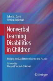 Nonverbal Learning Disabilities in Children: Bridging the Gap Between Science and Practice